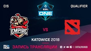 Empire vs Mega-Lada, ESL One Katowice CIS, game 1 [Maelstorm, GodHunt]
