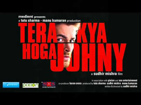 Tera Kya Hoga Johnny (Title) Songs mp3 download and Lyrics