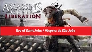 Feb 5, 2016 ... Assassin's Creed Liberation - Eve of Saint John / Véspera de São João - 14. nElias Cunha. Loading... Unsubscribe from Elias Cunha? Cancel