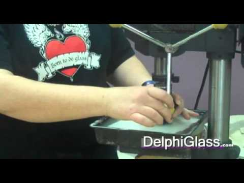 How to Drill a Hole in Glass | Delphi Glass