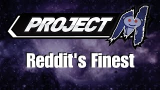 It's Here! Project M, Reddit's Finest – Round 2