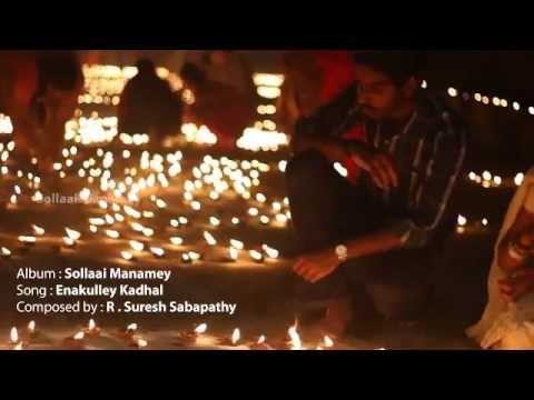 Enakulley Kadhal - Sollai Manamey Album  short film