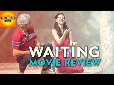 Waiting Full Movie REVIEW | Naseeruddin Shah, Kalki Koechlin | Bollywood Asia