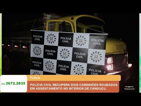 POL�CIA CIVIL RECUPERA DOIS CAMINHÕES ROUBADOS EM ASSENTAMENTO NO INTERIOR DE CANGUÇU.