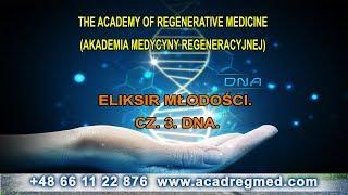 Eliksir młodości. Cz. 3. DNA.