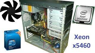 Xeon x5460 последняя надежда LGA775