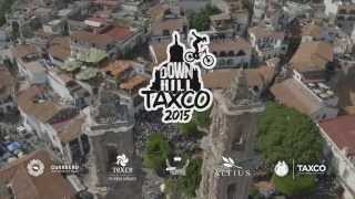 Downhill Taxco 2015 Highlight Teaser