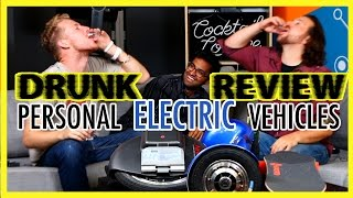 Personal Electric Vehicles - Drunk Tech Review