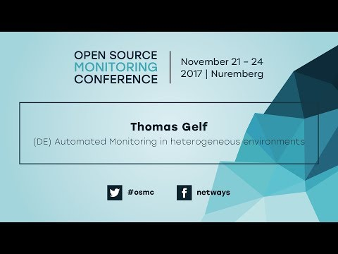 OSMC 2017 | Automated Monitoring In Heterogeneous Environments By Thomas Gelf