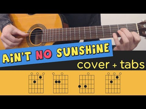AIN'T NO SUNSHINE - Guitar Cover // Lesson // Fingerstyle // Tutorial // Tab