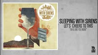 Video Sleeping With Sirens - Who Are You Now MP3, 3GP, MP4, WEBM, AVI, FLV Juni 2019