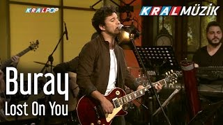 Buray - Lost On You (Kral Pop Akustik)