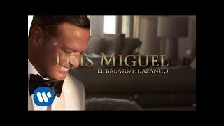 Luis Miguel - El Balajú / Huapango (Lyric Video)