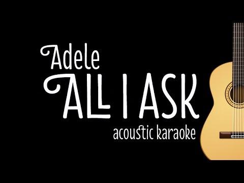 Adele – All I Ask (Acoustic Guitar Karaoke Version)