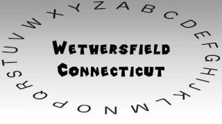 Wethersfield (CT) United States  City new picture : How to Say or Pronounce USA Cities — Wethersfield, Connecticut
