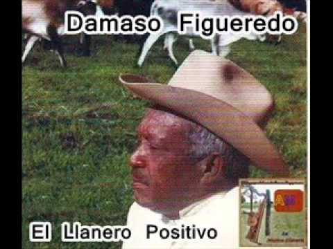 El Llanero Positivo - Damaso Figueredo (Video)