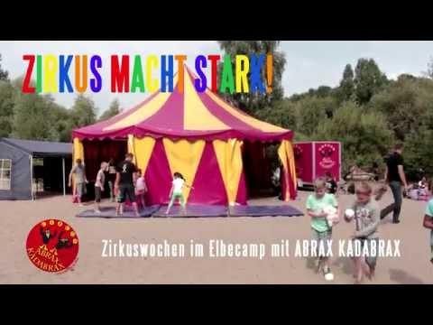 Zirkus macht stark Elbecamp 2014 von Circus ABRAX KADABRAX