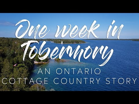 One Week in Tobermory 2020 Ontario Cottage Country Georgian Bay Vacation Family Vlog