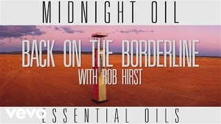 Music video by Midnight Oil performing 'Back On The Borderline' Track by Track. (C) 2014 Sony Music Entertainment Australia Pty Ltd