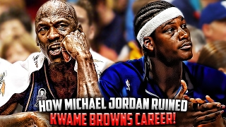 How Michael Jordan RUINED Kwame Brown's NBA CAREER!