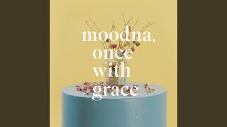 Moodna, Once With Grace