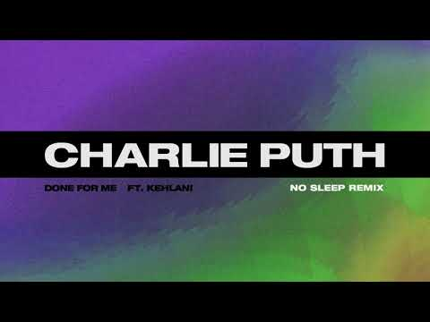 Charlie Puth - Done For Me (feat Kehlani) [No Sleep Remix]