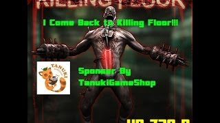 Download Lagu Killing Floor - I Come Back To KF!!!!! Mp3