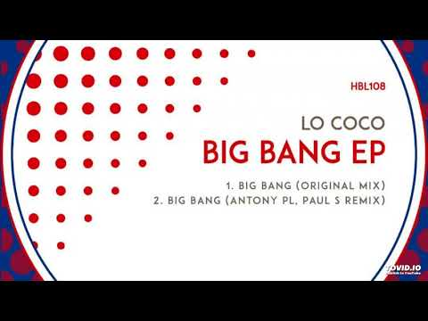 Lo Coco - Big Bang (Antony PL &  Paul S Remix)
