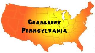 Cranberry Township (PA) United States  City pictures : How to Say or Pronounce USA Cities — Cranberry, Pennsylvania
