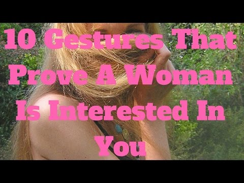 10 Gestures That Prove A Woman Is Interested In You