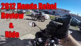 2. 2012 Honda Rebel 250Cc 1st Ride & Review