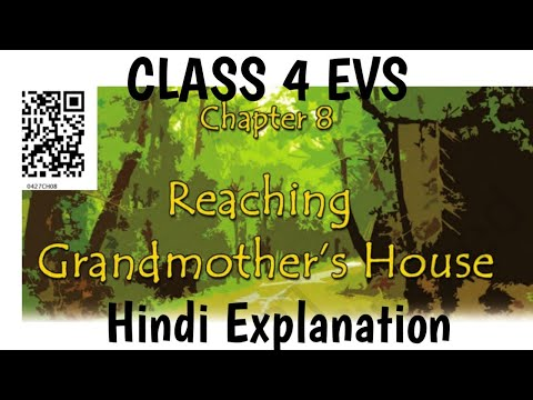 Reaching Grandmother's House Class 4th evs chapter 8 Hindi Explanation