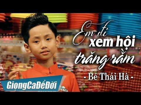 Em Đi Xem Hội Trăng Rằm - Bé Thái Hà | Nhạc Trung Thu 2018 (MV 4K) - Thời lượng: 4 phút, 17 giây.