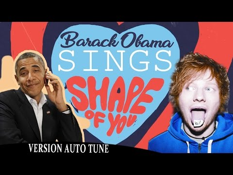 Barack Obama Singing Shape of You by Ed Sheeran (VERSION AUTO TUNE) NOW ON iTUNES (видео)