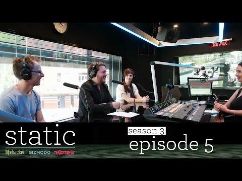 Static with Gizmodo, Lifehacker and Kotaku Season 3 Episode 5
