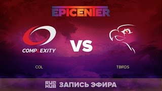 coL vs TBirds, EPICENTER NA, game 1 [Mila]