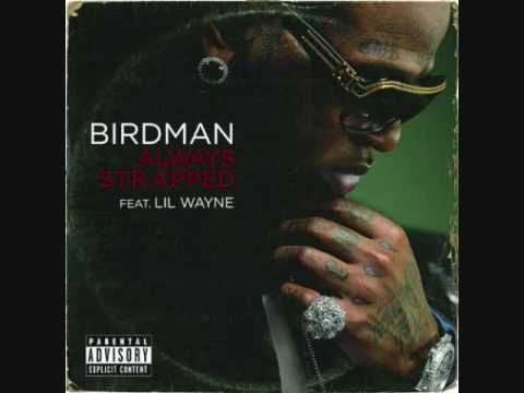 Birdman Ft Lil Wayne-Always Strapped Instrumental Plus Link