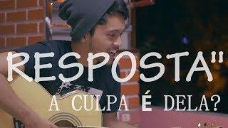 image of A CULPA É DELE - RESPOSTA - (MARILIA MENDONÇA FEAT MAIARA E MARAISA) - COVER