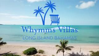 "Whymms Villas presents ""On-A-Whymm"" luxury villa rental in Long Island Bahamas"
