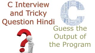 C Language Interview and Tricky Question What is the Output of this C Program String Pointer Printf in hindithese C Programming Interview Questions have been designed specially to get you acquainted with the nature of questions you may encounter during your interview for the subject of C ProgrammingA list of top frequently asked C programming interview questions and answers