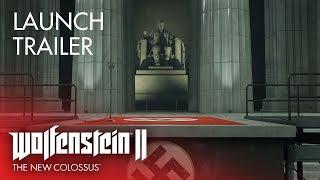 Wolfenstein II: The New Colossus Launch Trailer