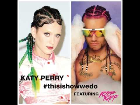 Katy Perry feat. Riff Raff – This is how we do (Remix)