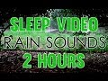'Rain Sounds' 2 hours 'Sleep Video' Heavy Rain Sounds HD