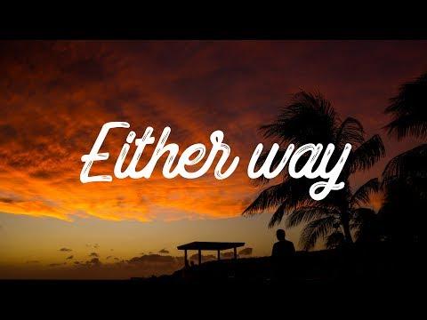 Snakehips, Anne-Marie - Either Way (Lyrics/Lyric Video) ft. Joey Bada$$