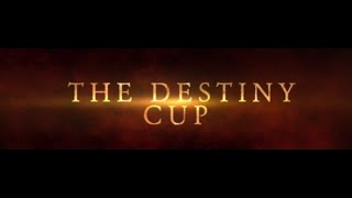 The Destiny Cup Trailer 2016