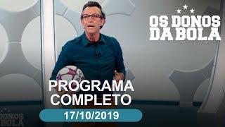 Os Donos da Bola - 17/10/2019 - Programa completo
