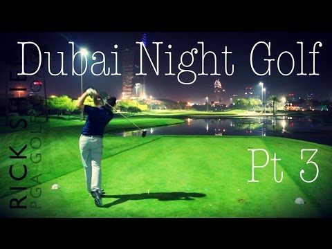 Dubai Night Golf, Faldo Course Part 3