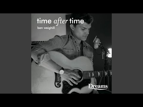 Time After Time (Dreams Version) (Song) by Ben Weighill