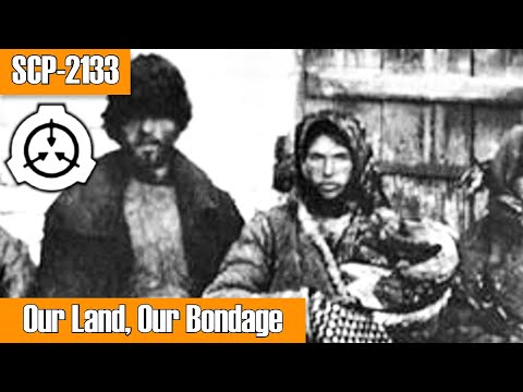 SCP-2133 Our Land, Our Bondage | Object Class: Euclid | Sarkic Cult SCP