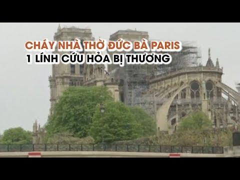 Nhà thờ Đức Bà Paris được cứu sau 8 giờ cháy lớn, một lính cứu hỏa bị thương nặng - Thời lượng: 2:23.